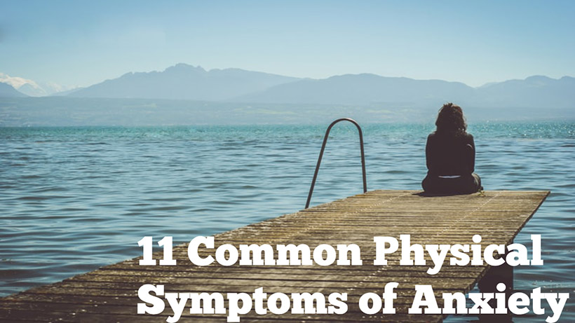 11 Physical Symptoms of Anxiety