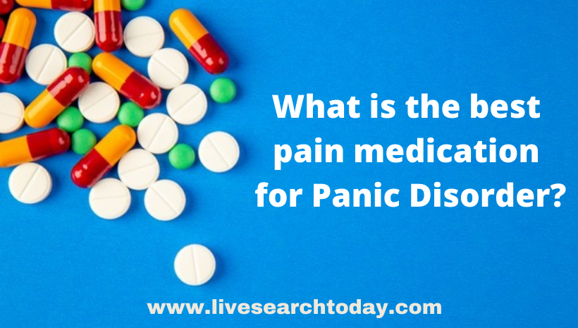 What is the best pain medication for Panic Disorder